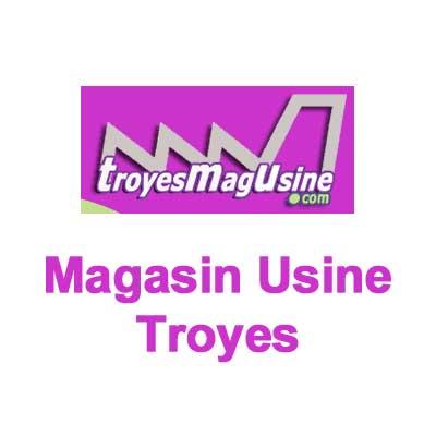 Magasin Usine Troyes en ligne : Adresse, Soldes